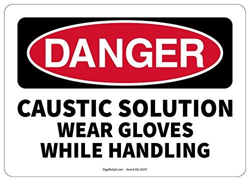 OSHA DANGER SAFETY SIGN CAUSTIC SOLUTION WEAR GLOVES WHILE HANDLING