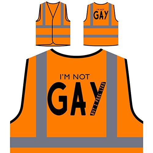 Im not gay but I feel like Novelty Personalized Hi Visibility Orange Safety Jacket Vest Waistcoat bb15vo