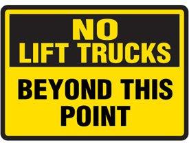 Plastic No Lift Trucks Safety Sign - 10h x 14w NO LIFT TRUCKS BEYOND THIS POINT